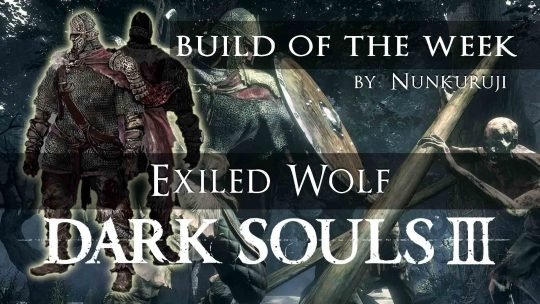 Dark Souls 3 Build of the Week: Exiled Wolf