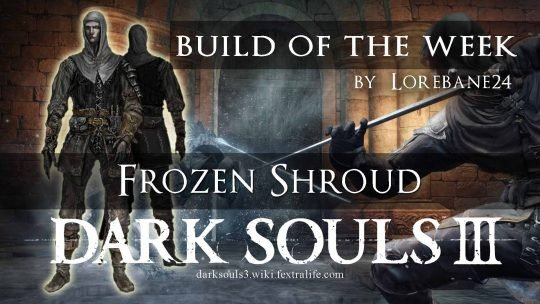 Dark Souls 3 Build of the Week: Frozen Shroud