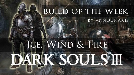 Dark Souls 3 Build of the Week: Ice, Wind & Fire