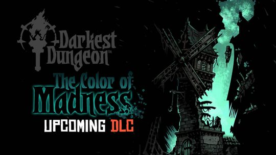 "Darkest Dungeon ""The Color Of Madness"" DLC Revealed!"