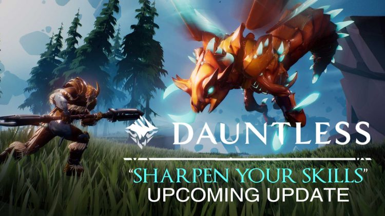 "Dauntless ""Sharpen Your Skills"" Update Incoming!"