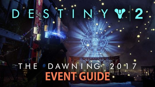 "Destiny 2: ""The Dawning 2017"" Event Guide"