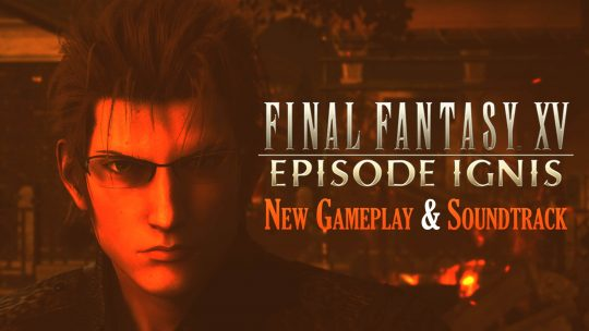"Final Fantasy XV ""Episode Ignis"" DLC New Gameplay!"