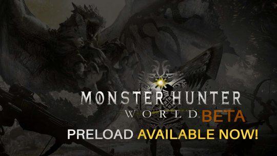Monster Hunter: World BETA Pre-loading Begins!