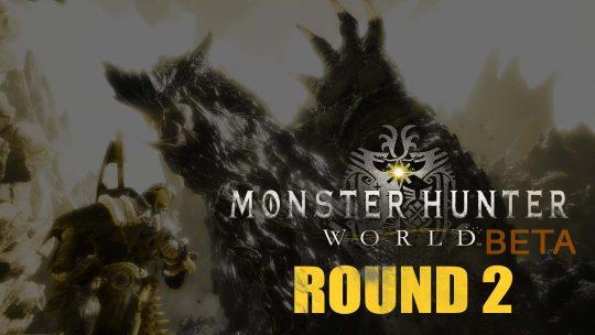Monster Hunter: World BETA Round 2!