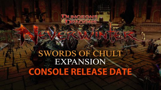 "Neverwinter ""Swords of Chult"" Expansion Console Release Date!"