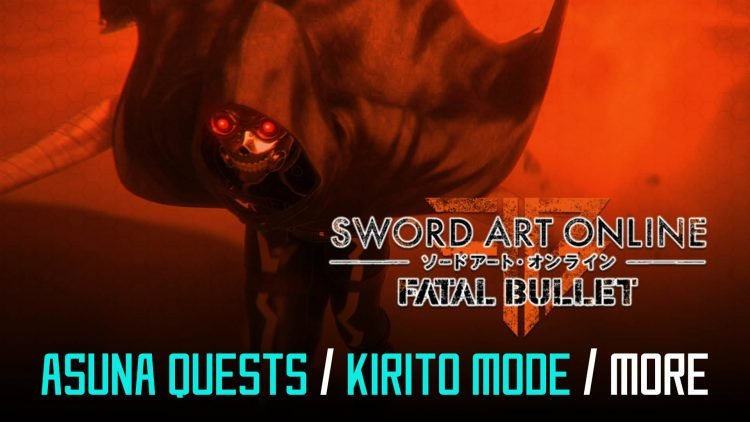 Sword Art Online: Fatal Bullet – New Details on Asuna Quests, 'Kirito Mode' & More!