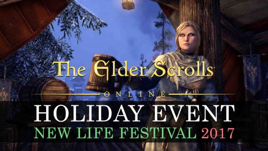 The Elder Scrolls Online Holiday Event: New Life Festival 2017!