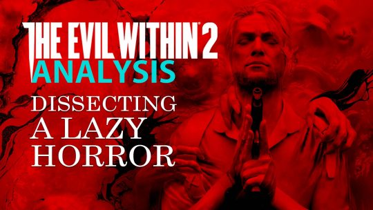 The Evil Within 2 Analysis: 'Dissecting a Lazy Horror'