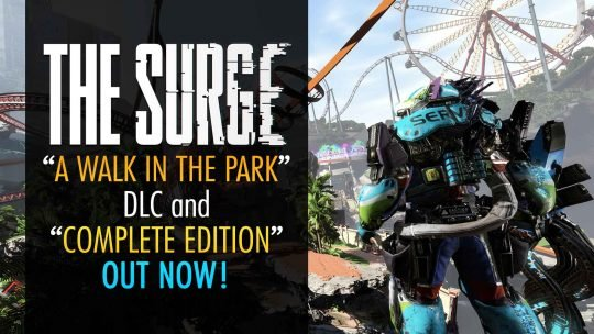 "The Surge: Complete Edition & ""A Walk in the Park"" DLC Out Now!"