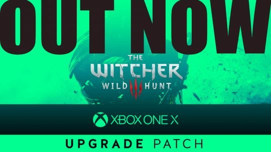 "The Witcher 3: Wild Hunt Xbox One X ""4K Upgrade Patch"" Out Now!"