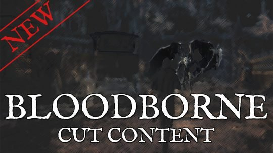 10 Bloodborne Cut Content NPCs, Enemies & Bosses