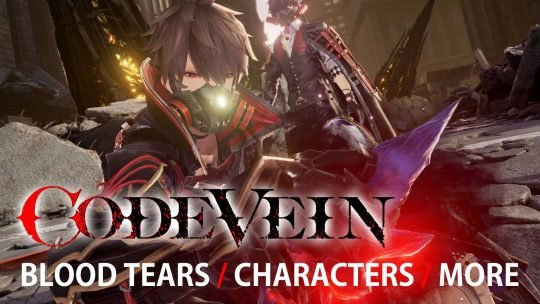 CODE VEIN New Details On Blood Tears, Characters & More!