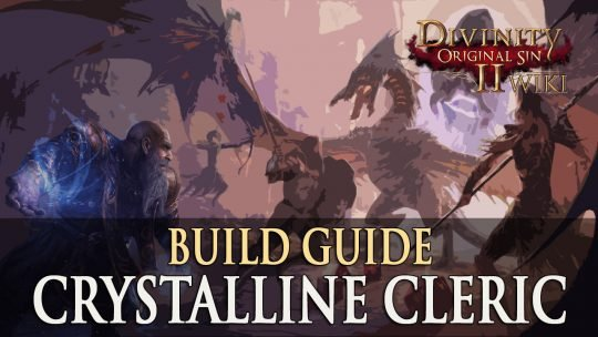 Divinity Original Sin 2 Builds: Crystalline Cleric