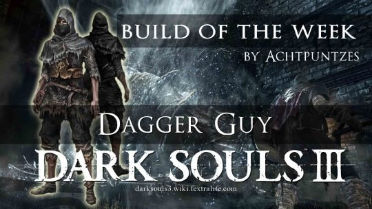Dark Souls 3 Build of the Week: Dagger Guy