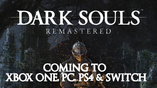 Dark Souls Remaster coming to Switch, PC, PS4 and XBOX One on May 25th 2018