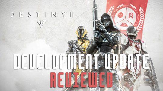 Destiny 2: Development Update Review