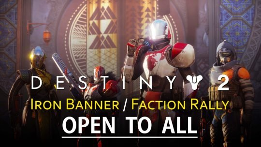 Destiny 2 'Iron Banner' & 'Faction Rally' Now Open To All Guardians!
