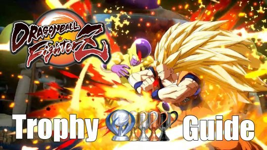 Dragon Ball FighterZ Trophy and Achievement Guide and Roadmap
