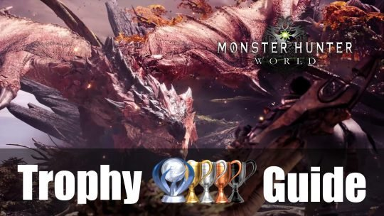 Monster Hunter World Trophy & Achievement Guide and Roadmap