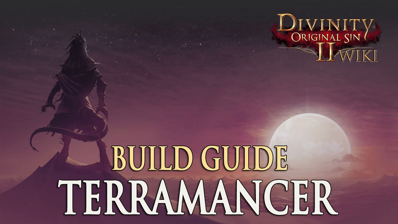 Divinity Original Sin 2 Builds: Terramancer | Fextralife