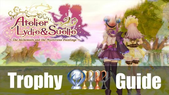 Atelier Lydie & Suelle: The Alchemists and The Mysterious Paintings Trophy & Achievement Guide & Roadmap