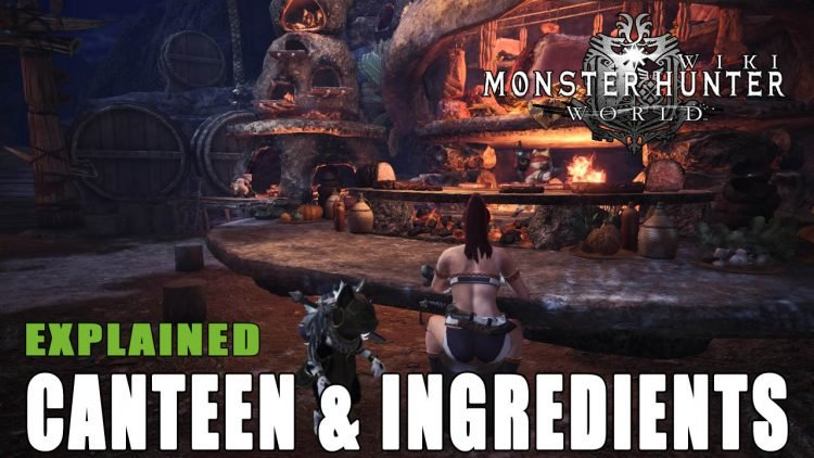 Monster Hunter World: The Canteen Explained With Ingredient Guide
