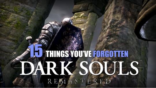15 choses que vous avez oublié à propos de Dark Souls (Remastered)