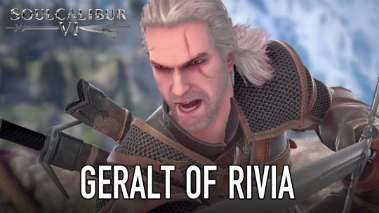 The Witcher's Geralt of Rivia confirmed for Soul Calibur 6