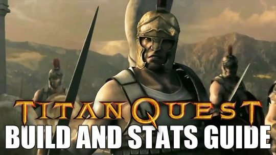 Titan Quest Build Guide: An In Depth Look at Stats and Armor
