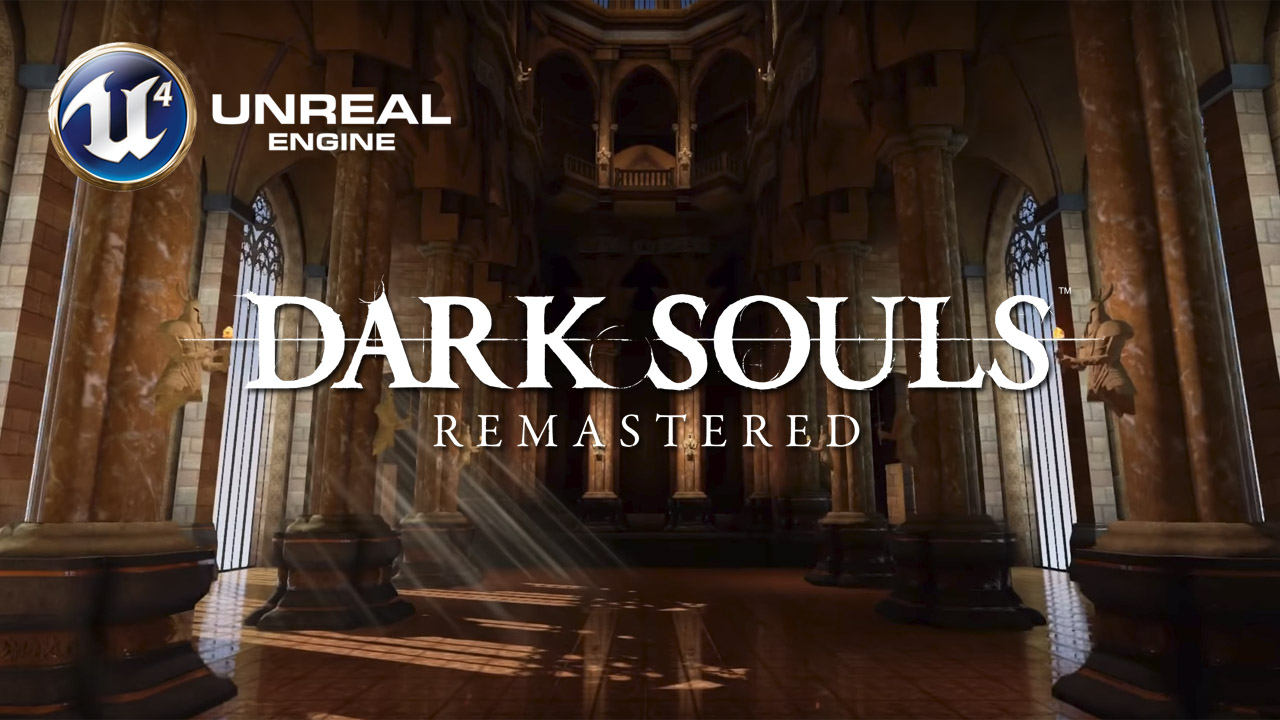 Dark Souls Remastered in Unreal 4 By Fans | Fextralife