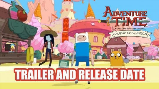 Adventure Time: Pirates of the Enchiridion Shares First Trailer and Release Date