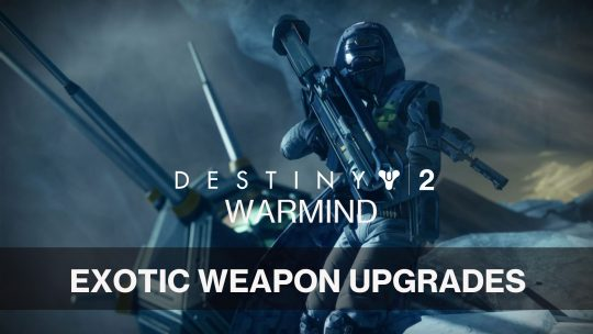 Destiny 2 Plans for Exotic Weapon Upgrades