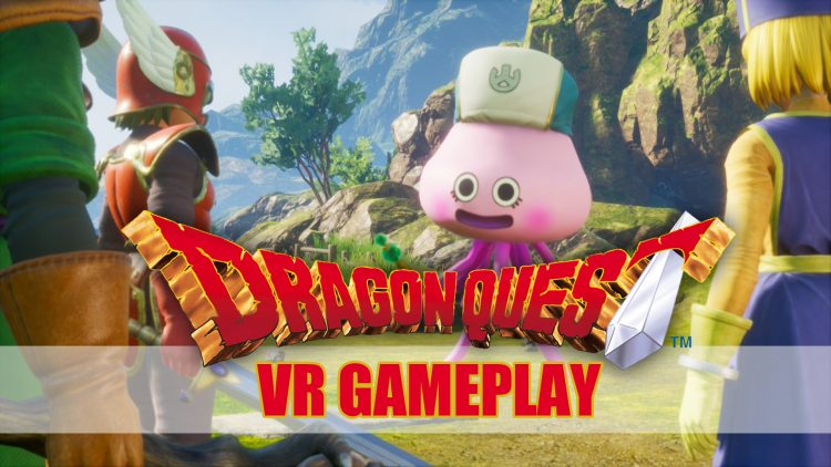 First Glimpse of Dragon Quest VR Fun Gameplay