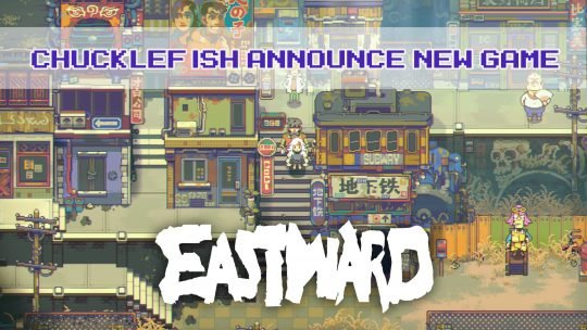 Chucklefish Release Trailer for Upcoming RPG Eastward