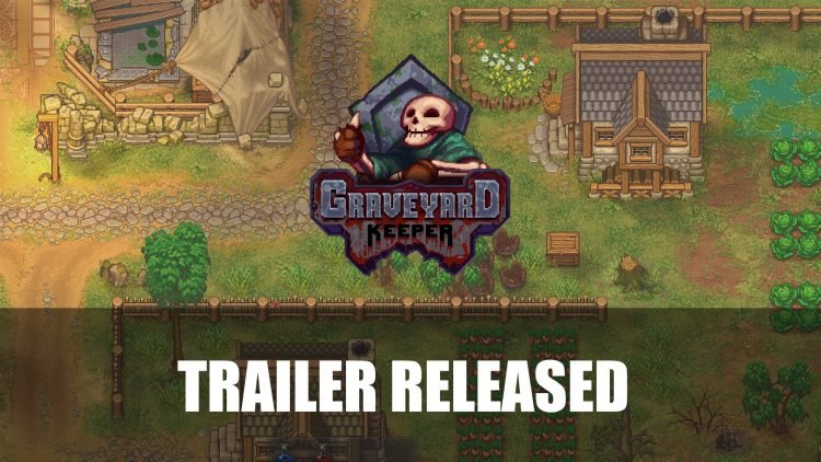 Graveyard Keeper New Trailer Could Be a Creepy Stardew Valley