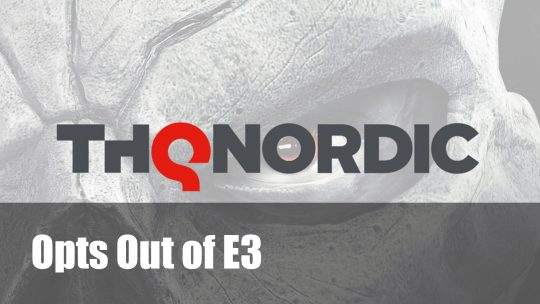 THQ Nordic Opts Out of E3; Will attend Gamescom and PAX West