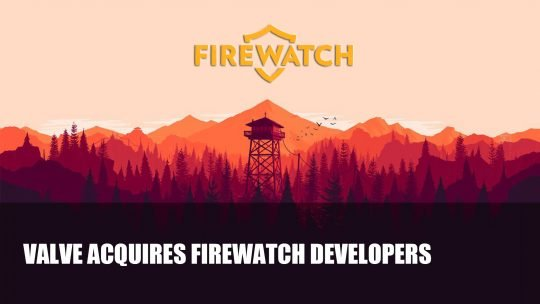 Valve Acquires Firewatch Developer Campo Santo