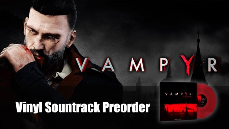 Vampyr Vinyl Soundtrack Available with Preorder
