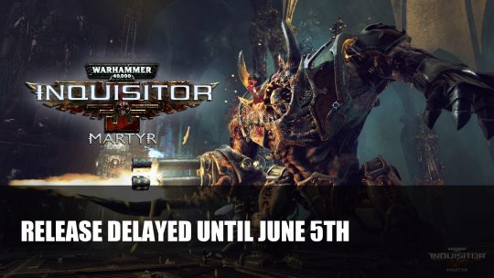 Warhammer 40,000: Inquisitor – Martyr Delayed Release Due to Technical Problems on Consoles