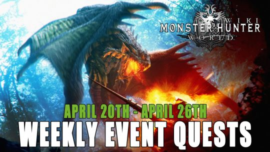 Monster Hunter World: Event Quests 4/20/18 to 4/26/18