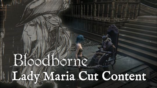 Bloodborne Cut Content: Lady Maria of the Astral Clocktower