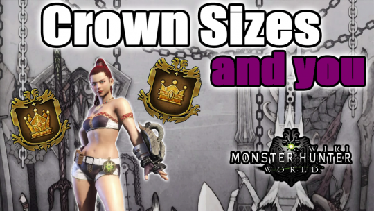 Monster Hunter World Guide: Crown Sizes and You
