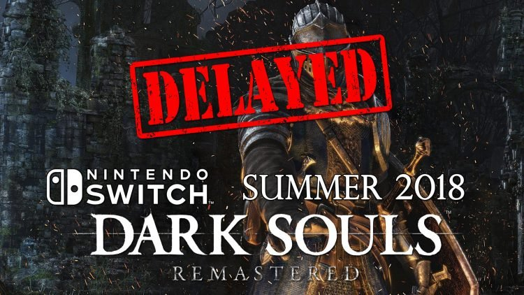 Dark Souls Remastered Delayed for Nintendo Switch