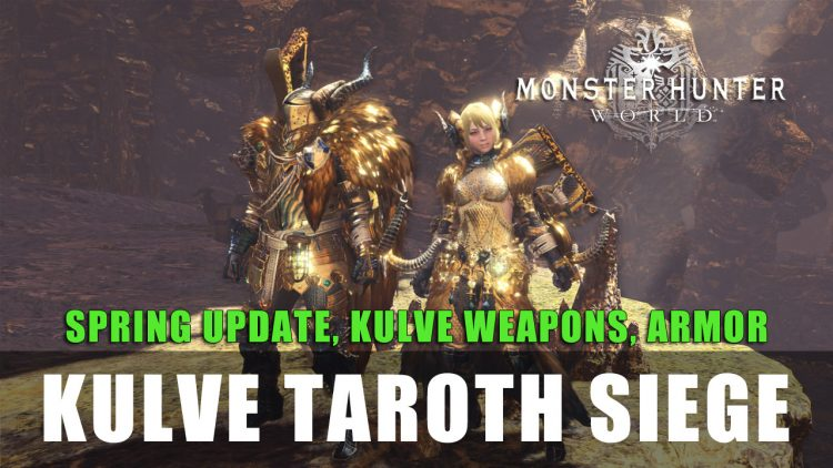 MHW: Spring Update 3.00, Kulve Taroth's Event, Armor, Weapons & More