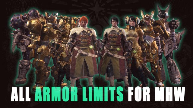 Monster Hunter World Guide All Armor Limits Fextralife