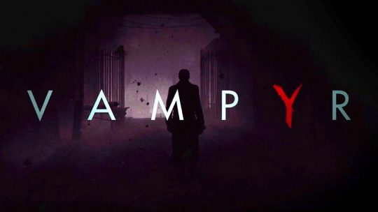 "Vampyr Preview – ""A bloody good vampire game."""