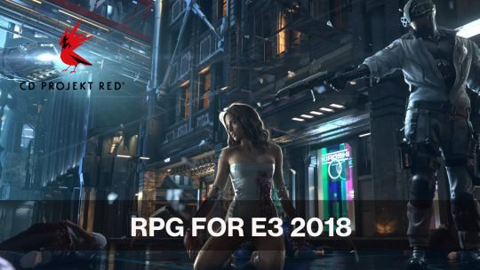 CD Projekt Red Confirmed for E3 2018 to Feature an RPG