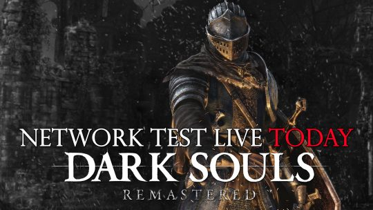 Dark Souls Remastered Network Test Goes Live Today (Times Listed)