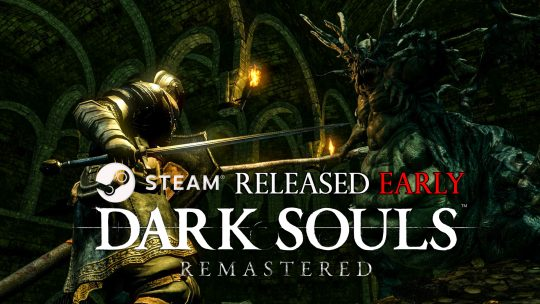 Sortie anticipée de Dark Souls Remastered sur Steam